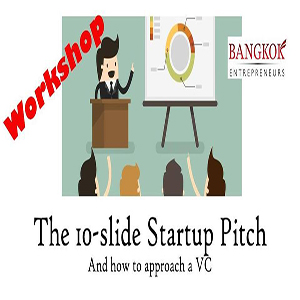 The 10-Slide Startup Pitch and How to Approach VCs (Workshop) 12th December 2017