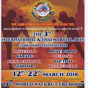 The 3rd International Thai Martial Arts Games and Festival 12th-22nd March 2018