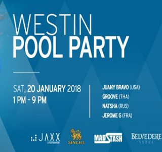 Westin Pool Party at The Westin Grande – 20th January 2018