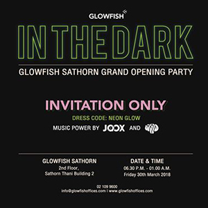 Glowfish Sathorn Grand Opening Party At Glowfish Offices – 30th March 2018