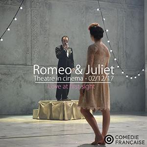 Romeo & Juliet – Theater on screen At Alliance française de Bangkok – 2nd December 2017