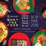 SCB EASY WTF (What The Food) At Makkasan Station - Airport Rail Link 15-18 March 2018