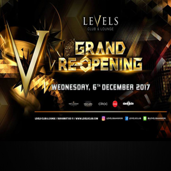Levels Grand Re-Opening At Levels – 6th December 2017