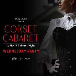 Corset Cabaret – Wednesday Ladies Night At Maggie Choo's – 28th March 2018