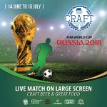 FIFA World Cup Russia 2018 Live at CRAFT - 14 June - 15 July 2018