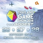 Thailand Game Show 2018 at Royal Paragon Hall - 26th to 28th October