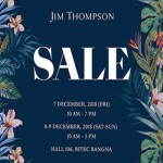 Jim Thompson Sale 2018 at Bitec Bangna - 7th to 9th December