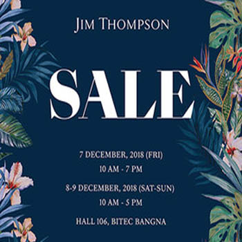 Jim Thompson Sale 2018 at Bitec Bangna – 7th to 9th December