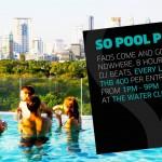 So Pool Party at The Water Club, Sofitel So Bangkok – Saturday 30th August 2014