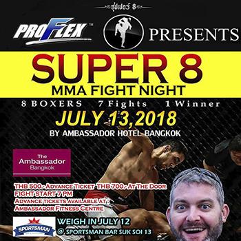 Super 8 MMA Fight Night at Ambassador Bangkok Hotel – 13 July 2018