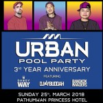 Urban Pool Party 3 Year Anniversary At Pathumwan Princess Hotel - 25th March 2018