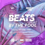 Beats by the Pool at W Bangkok – Saturday 2nd February 2019