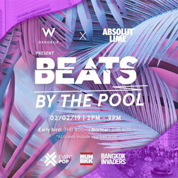 Beats by the Pool at W Bangkok – Saturday 2nd February 2019